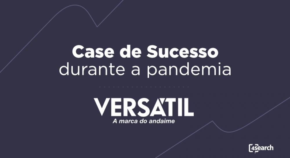 Estudo de caso 4Search: a adaptação da Versátil Andaimes durante a pandemia